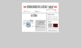 """GENERALIDADES DE LA CELULA """"cellula"""""""