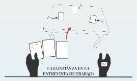 LA CONFIANZA EN LA ENTREVISTA DE TRABAJO