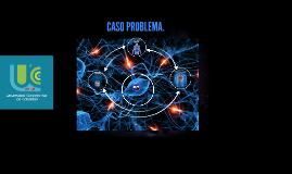 CASO PROBLEMA.