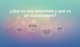 ¿Qué es una entrevista y qué es un cuestionario?