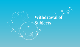 Withdrawal of Subjects