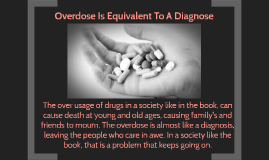 Overdose Is Equivalent To A Diagnose