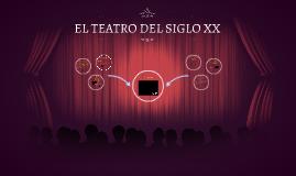 EL TEATRO DEL SIGLO XX