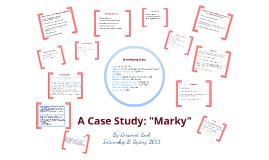 """Case Study: """"Marky"""""""