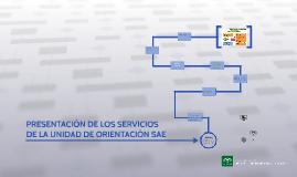 PRESENTACIÓN DE LOS SERVICIOS DE LA UNIDAD DE ORIENTACIÓN SAE