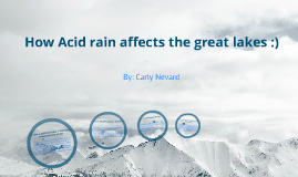 Copy of How Acid rain affects the Great Lakes.