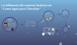 "El contexto histórico en ""Como Agua para Chocolate"""