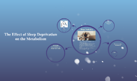 The Effect of Sleep Deprivation on Metabolic Processes