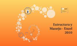 Estructura y Manejo - Excel 2010