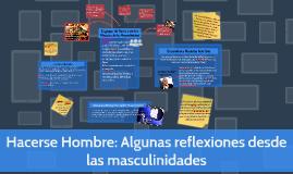 Hacerse Hombre: Algunas reflexiones desde las masculinidades