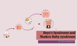 Reyes Syndrome and Shaken Baby syndrome