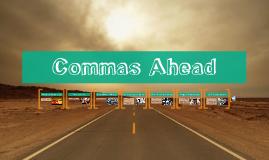 Commas Ahead