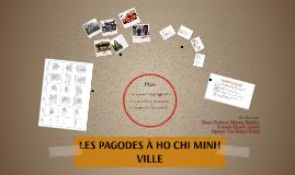 LES PAGODES À HO CHI MINH VILLE