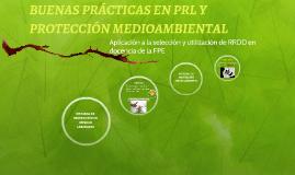 BUENAS PRÁCTICAS EN PRL Y PROTECCIÓN MEDIOAMBIENTAL