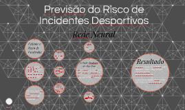 Rede Neural para a Previsão do Risco de Incidentes Assegurad