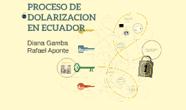 Copy of Copy of Copy of PROCESO DE DOLARIZACION EN ECUADOR