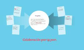 Colaboración peer to peer.