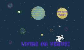 LIVING ON VENUS!