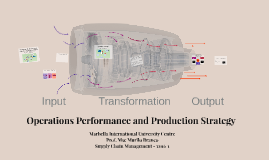 Operations performance and production strategy
