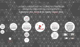 Copy of LA INCLUSIÓN DIGITAL COMO ESTRATEGIA PARA EL DESARROLLO DOCE
