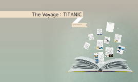 The Voyage : TITANIC