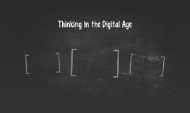 Thinking in the Digital Age