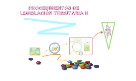 PROCEDIMIENTOS DE LEGISLACIÓN TRIBUTARIA II