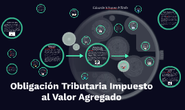 Obligación Tributaria Impuesto al Valor Agregado