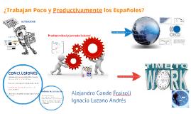 ¿Trabajan Poco y Productivamente los Españoles?