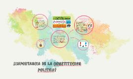 Copy of ¿IMPORTANCIA DE LA CONSTITUCION POLITICA?