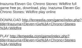 Inazuma Eleven Go: Chrono Stones: Wildfire full game free pc