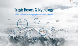 Tragic Heroes in Greek Mythology (& Related Topics)