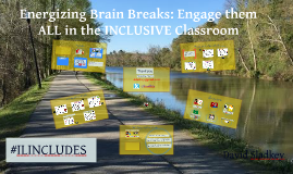 Energizing Brain Breaks: Engaging Them All in the Inclusive Classroom
