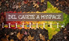 DEL CASETE A MYSPACE
