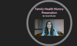 Family Health History Presenation