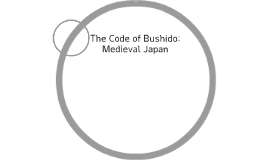 The Code of Bushido: Medieval Japan