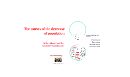 The causes of the decrease of population in the primary and the secondary socialization