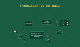 Transition to HE Quiz