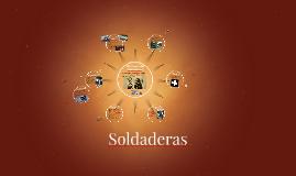 SOLDADERAS