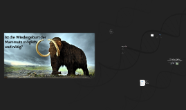 Ist die Wiedergeburt der Mammuts möglich und nötig?
