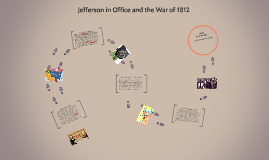 Jefferson in Office and the War of 1812