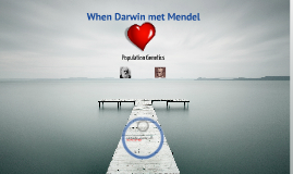 Evolution 4: When Darwin met Mendel (Measuring Evolution)