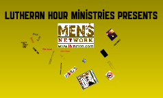 Copy of Lutheran Hour Ministries Presents The Men's NetWork