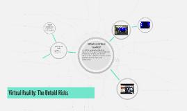 Virtual Reality: The Unspoken Risks