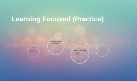 Learning Focused (Practice)