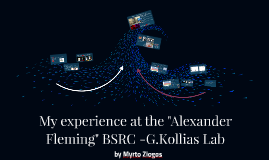 My experience at the Alexander Fleming BSRC