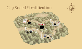 C. 9 Social Stratification