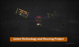 Copy of Copy of Green Technology and Housing Project