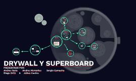 DRYWALL Y SUPERBOARD