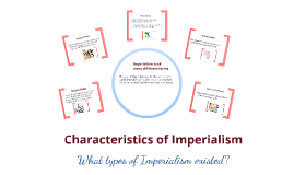 Characteristics of Imperialism
